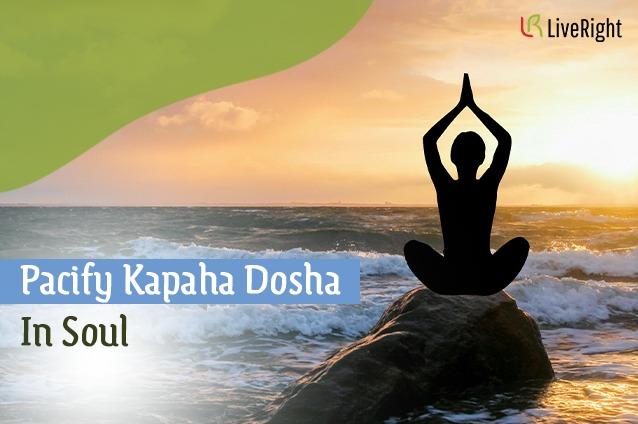 pacify Kapha dosha in soul